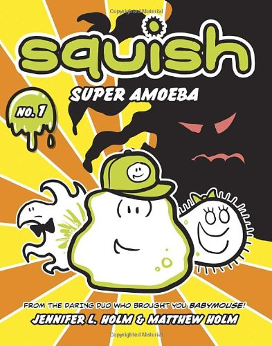 Squish #1: Super Amoeba: Jennifer L. Holm, Matt Holm: 9780375843891: Amazon.com: Books