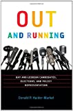 Out and Running: Gay and Lesbian Candidates, Elections, and Policy Representation (American Governance and Public Policy series) (American Government and Public Policy)