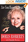 Are You Hungry, Dear?: Life, Laughs,...
