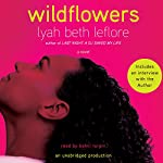 Wildflowers: A Novel | Lyah Beth LeFlore