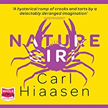 Nature Girl (       UNABRIDGED) by Carl Hiaasen Narrated by William Roberts