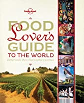 Lonely Planet Food Lover's Guide to the World (General Pictorial)