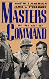 Masters Of The Art Of Command (Da Capo Paperback) (0306804034) by Blumenson, Martin