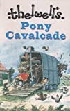 Pony Cavalcade (0413777162) by Thelwell, Norman