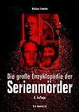 Die gro�e Enzyklop�die der Serienm�rder