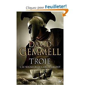 TROIE Tome 1 : Le seigneur de l'arc d'argent (David Gemmell)