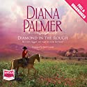Diamond in the Rough Audiobook by Diana Palmer Narrated by Jack Garrett
