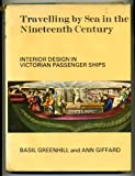 img - for Travelling by Sea in the Nineteenth Century: Interior Design in Victorian Passenger Ships book / textbook / text book