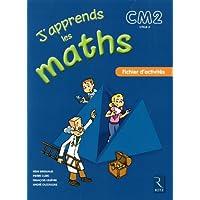 J'apprends les maths CM2 Programmes 2008 : Fichier d'activités