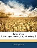 Logische Untersuchungen, Volume 2 (German Edition) (1143836146) by Husserl, Edmund