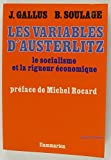 img - for Les variables d'Austerlitz: Le socialisme et la rigueur economique (French Edition) book / textbook / text book