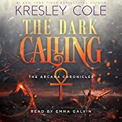 The Dark Calling: The Arcana Chronicles, Book 6 | [Kresley Cole]