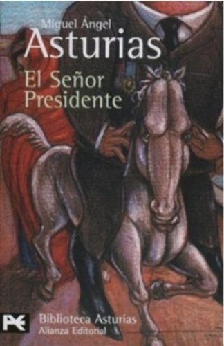 a summary of the novel the president by miguel angel asturias Based on the homonymous novel by nobel prize laureate miguel angel asturias, el señor presidente is a tragic and impossible love story lost between degradation and fear it is the tale of see full summary.