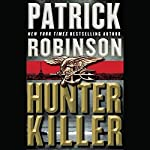 Hunter Killer | Patrick Robinson