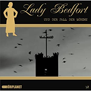 Der Fall der Mönche (Lady Bedfort 12) Hörspiel