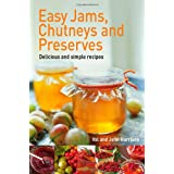 Easy Jams, Chutneys and Preservesby John Harrison