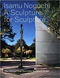 Isamu Noguchi: A Sculpture for Sculpture: The Lillie and Hugh Roy Cullen Sculpture Garden (Museum of Fine Arts, Houston)