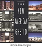 img - for By Camilo Jose Vergara The New American Ghetto (1st Pbk. Ed) [Paperback] book / textbook / text book