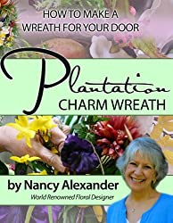 Plantation Charm: How to Make a Wreath for Your Door