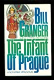 The Infant of Prague: A November Man Novel (0446512850) by Granger, Bill