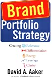 img - for Brand Portfolio Strategy: Creating Relevance, Differentiation, Energy, Leverage, and Clarity book / textbook / text book