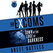 Town at the Edge of Darkness: The Excoms, Book 2   [Brett Battles]