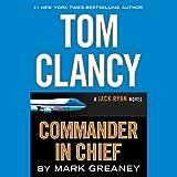 Tom Clancy Commander-in-Chief: A Jack Ryan Novel