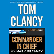 Tom Clancy Commander-in-Chief: A Jack Ryan Novel (       UNABRIDGED) by Mark Greaney Narrated by uncredited