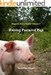 Raising Pastured Pigs: A Guide to Rea...