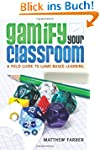 Gamify Your Classroom: A Field Guide...