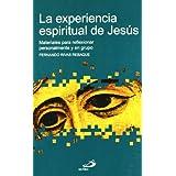La experiencia espiritual de Jesús: Materiales para reflexionar personalmente y en grupo (Betel)