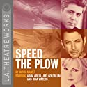 Speed the Plow (Dramatized)  by David Mamet Narrated by Adam Arkin, Jeff Goldblum, Dina Waters