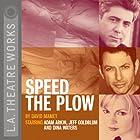 Speed the Plow Hörspiel von David Mamet Gesprochen von: Adam Arkin, Jeff Goldblum, Dina Waters