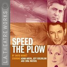 Speed the Plow  by David Mamet Narrated by Adam Arkin, Jeff Goldblum, Dina Waters