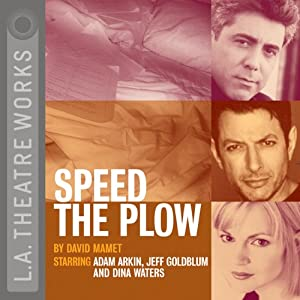 Speed the Plow (Dramatized) | [David Mamet]