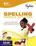 First Grade Spelling Games & Activities (Sylvan Workbooks) (Language Arts Workbooks)