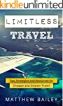 Limitless Travel: Tips, Strategies an...
