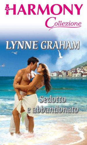 Lynne Graham - Sedotto e abbandonato