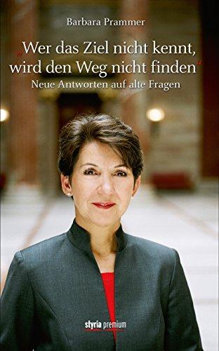wer-das-ziel-nicht-kennt-wird-den-weg-nicht-finden-neue-antworten-auf-alte-fragen-german-edition
