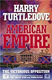 American Empire: The Victorious Opposition Harry Turtledove