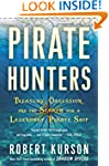 Pirate Hunters: Treasure, Obsession,...