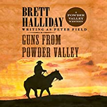 Guns from Powder Valley Audiobook by Brett Halliday Narrated by Eric G. Dove
