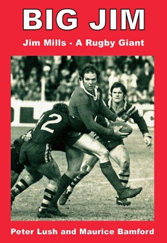 Peter Lush - Big Jim: Jim Mills - a Rugby Giant (English Edition)