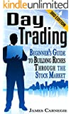Day Trading: Beginner's Guide to Building Riches Through the Stock Market (Stock Trading, Day Trading, Stock Market)