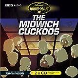 The Midwich Cuckoos (Classic Radio Sci-Fi) John Wyndham