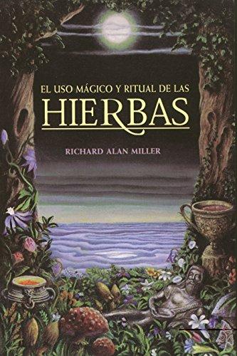 El Uso Magico y Ritual de Las Hierbas = The Magical and Ritual Use of Herbs (Inner Traditions)