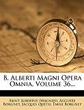 img - for B. Alberti Magni Opera Omnia, Volume 36... (Latin Edition) book / textbook / text book