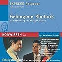 Gelungene Rhetorik. Für Ausstrahlung und Redegewandtheit Hörbuch von Dieter Ückermann Gesprochen von:  div.