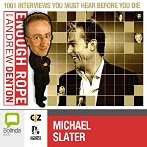 Enough Rope with Andrew Denton: Michael Slater Radio/TV Program