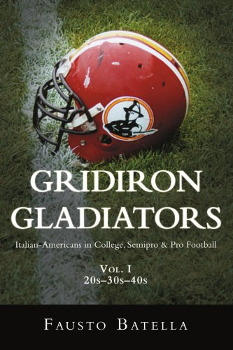 Gridiron Gladiators: Italian-americans in College, Semipro & Pro Football